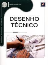 Desenho Técnico - Série Eixos - Controle e Processos Industriais - Editora érica