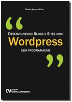 Desenvolvendo Blogs e Sites com Wordpress sem Programacão - Ciencia moderna