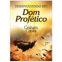 Desenvolvendo o Seu Dom Profético - Graham Cooke - Danprewan -