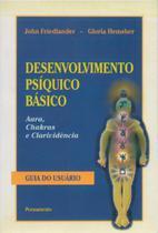 Desenvolvimento Psíquico Básico - Aura, Chakras e Clarividência - PENSAMENTO