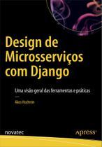 Design de Microsserviços com Django - Novatec Editora