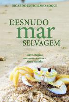 Desnudo Mar Selvagem - Scortecci Editora