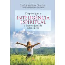 Desperte para a Inteligência Espiritual -Sirilei Steffen Gambin - Besourobox