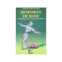 Desporto De Base - A Importancia Da Escola De Esportes - Marcelo Oliveira - 1ª Ed. - Icone -
