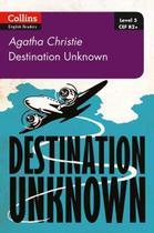 Destination Unknown - Collins Agatha Christie ELT Readers - Lv5 - With Downloadable Audio - 2E. -