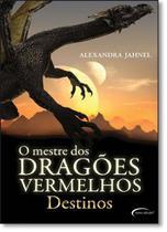 Destinos - Vol.2 - Série O Mestre dos Dragões Vermelhos - Novo Seculo