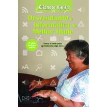 Desvendando a informatica na melhor idade - Scortecci Editora -
