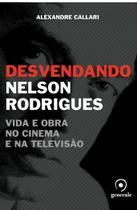 Desvendando Nelson Rodrigues - Generale -