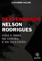 Desvendando Nelson Rodrigues - Vida e Obra no Cinema e na Televisão - Evora