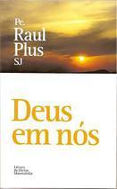 Deus em nós - pe. raul plus sj - Armazem