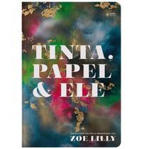 Devocional Tinta, papel e Ele, Zoe Lilly - Quatro Ventos