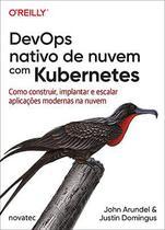 DevOps nativo de nuvem com Kubernetes - Novatec Editora