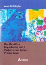 Dez Questões Importantes Que Paciente comCâncer Precisa saber - Atheneu
