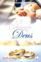 Dialogando com Deus (Para casais) - Padre Eduardo Malaspina - Armazem