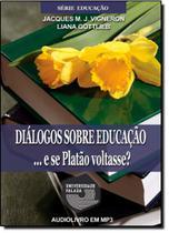 Dialogos sobre educacao...e se platao votasse  - Editora Alya