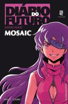 Diário do futuro - Mosaic - Jbc -