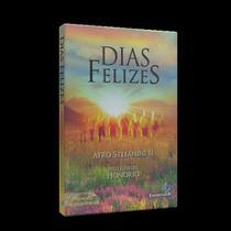 Dias Felizes - Espiritizar