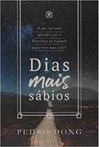 Dias mais sabios: que vc pode aprender com proverbios de salomao p. viver - Editora Arvore Da Vida