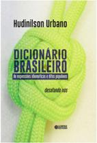 Dicionario brasileiro de expressoes idiomaticas e ditos populares - Cortez