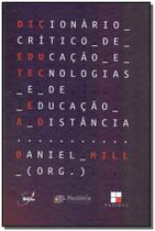 Dicionário Crítico de Educação e Tecnologias e de Educação a Distância - Papirus