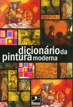Dicionario da pintura moderna - Hemus -