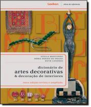 Dicionario De Artes Decorativas E Decoracao De Interiores - Lexikon