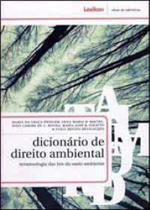 Dicionario de direito ambiental - terminologia das leis do meio ambiente - Lexikon -