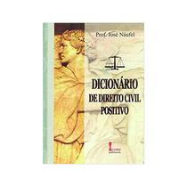 Dicionario De Direito Civil Positivo - José Naufel - 1ª Ed. - Icone -