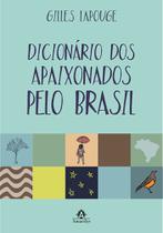 Dicionário dos Apaixonados Pelo Brasil - Amarilys -
