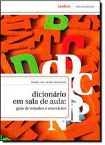 Dicionário em Sala de Aula: Guia de Estudos e Exercícios - Lexikon