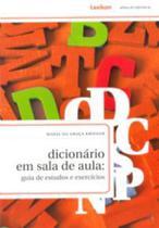 Dicionario em sala de aula: guia de estudos e exercicios - Lexikon