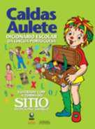 Dicionário Escolar da Língua Portuguesa Caldas Aulete - Ilustrado Do Sítio Do Pica-Pau Amarelo - Lexikon Editora Digital