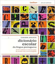 Dicionario escolar da lingua portuguesa - com nova ortografia - Lexikon