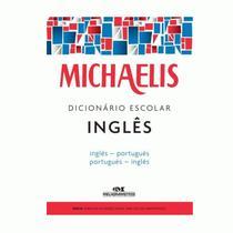 Dicionário Escolar Michaelis Inglês (Inglês/Português - Português/Inglês) - Ed. Melhoramentos -