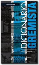 Dicionário Gremista: Futebol de Verdade de A a Z - Belas Letras