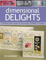 Dimensional Delights- Print on Demand Edition - C&T Publishing, Inc.