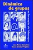 Dinamica de grupos na formaçao de lideranças - Dp&a editora -