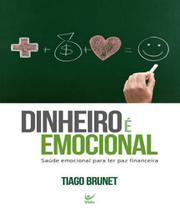 Dinheiro É Emocional - Tiago Brunet - Vida -
