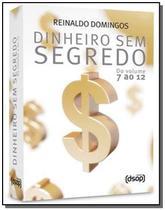 Dinheiro sem segredo - do volume 7 ao 12 - Dsop -