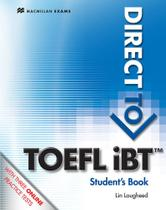Direct to toefl ibt students book with webcode - Macmillan