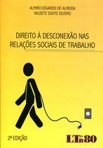 Direito à Desconexão nas Relações Sociais de Trabalho - Ltr
