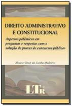 Direito administrativo e constitucional - Ltr