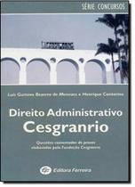 Direito Administrativo: Provas Comentadas Cesgranrio - Ferreira