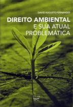 Direito ambiental e sua atual problematica - Eduff -