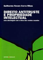 Direito Antitruste e Propriedade Intelectual /11 - Singular