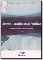 Direito constitucional positivo: estudo da const. - Vestcon -