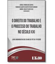Direito Do Trabalho E O Processo Do Trabalho No Seculo Xxi, O - Ltr -