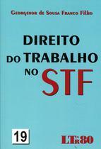 Direito do Trabalho no STF - Número 19 - Ltr