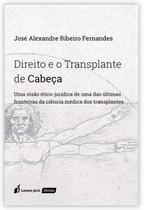 Direito E O Transplante De Cabeça - Lumen juris -