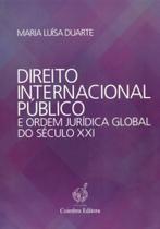 Direito Internacional Público e Ordem Jurídica Global do Século XXI - Coimbra